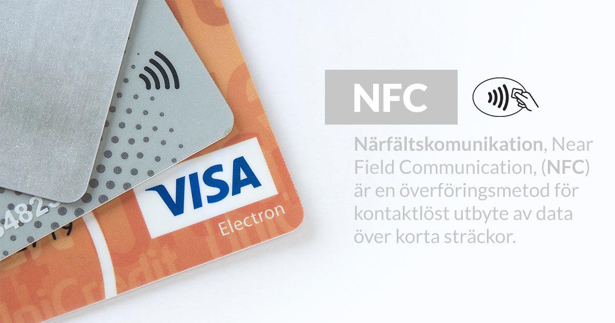 Närfältskommunikation, från engelskans Near Field Communication (NFC)