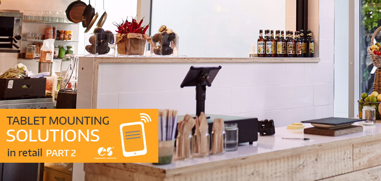 Tablet mounting solutions in retail